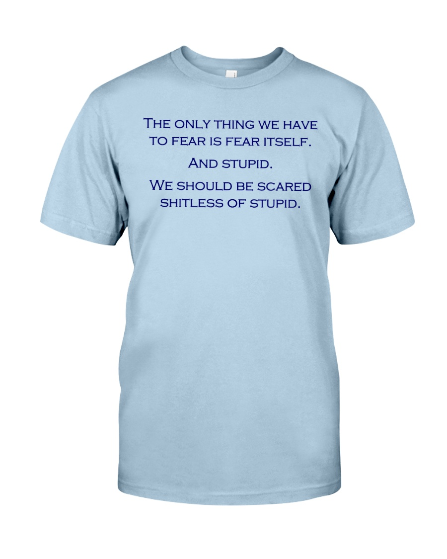 FEAR THE STUPID Classic T-Shirt