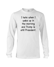 I hate when I wake up in the morning Long Sleeve Tee tile