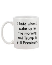 I hate when I wake up in the morning Mug back