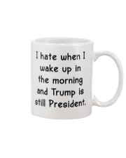 I hate when I wake up in the morning Mug tile