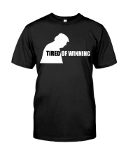 TIRED OF WINNING Premium Fit Mens Tee front
