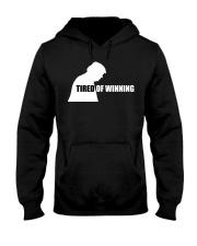 TIRED OF WINNING Hooded Sweatshirt thumbnail