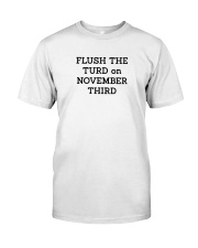 FLUSH THE TURD Classic T-Shirt thumbnail