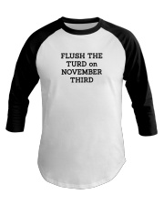 FLUSH THE TURD Baseball Tee thumbnail