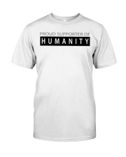 PROUD SUPPORTER OF HUMANITY Classic T-Shirt front
