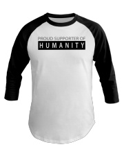 PROUD SUPPORTER OF HUMANITY Baseball Tee thumbnail