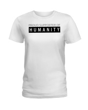 PROUD SUPPORTER OF HUMANITY Ladies T-Shirt thumbnail