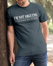 I'M NOT ARGUING  Classic T-Shirt apparel-classic-tshirt-lifestyle-front-51