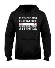 IF YOU'RE NOT OUTRAGED Hooded Sweatshirt thumbnail