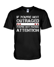 IF YOU'RE NOT OUTRAGED V-Neck T-Shirt thumbnail