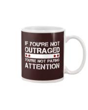 IF YOU'RE NOT OUTRAGED Mug thumbnail