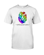 Live and Let Live PRIDE Classic T-Shirt front