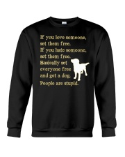 Get a dog - People are stupid Crewneck Sweatshirt thumbnail