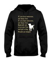 Get a dog - People are stupid Hooded Sweatshirt thumbnail