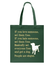 Get a dog - People are stupid Tote Bag thumbnail