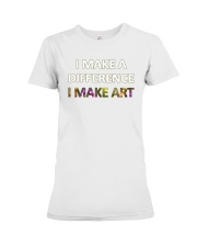 I MAKE A DIFFERENCE Premium Fit Ladies Tee thumbnail