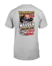 Welder does not play well with stupid people Classic T-Shirt back