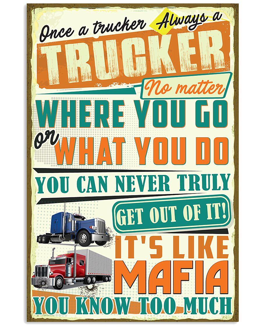 Once a Trucker always a Trucker It's like Mafia 11x17 Poster