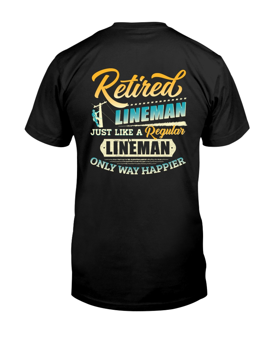 Retired Lineman - Only Way Happier Classic T-Shirt