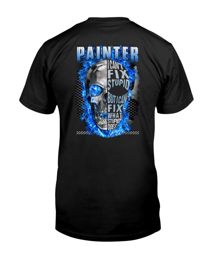 Painter Can't Fix Stupid Classic T-Shirt
