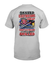 Skilled Electrician Aren't Cheap Classic T-Shirt back
