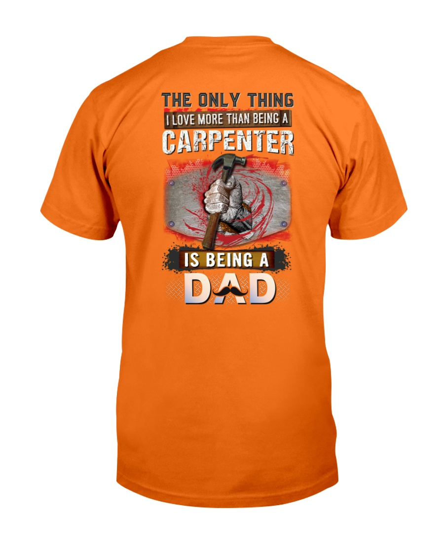 Proud of Being a Carpenter Dad Hoodie Classic T-Shirt