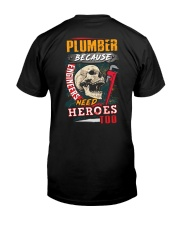 Plumber- Because Engineers Need Heroes Too  Classic T-Shirt back