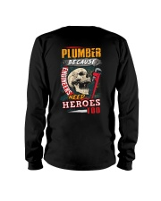 Plumber- Because Engineers Need Heroes Too  Long Sleeve Tee thumbnail