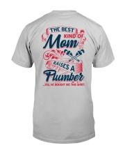 Best Kind Of Mom Raises A Plumber Classic T-Shirt back