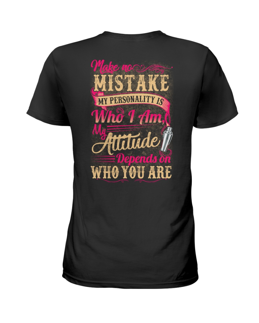 Bartender- My Attitude Depends On Who You Are Ladies T-Shirt