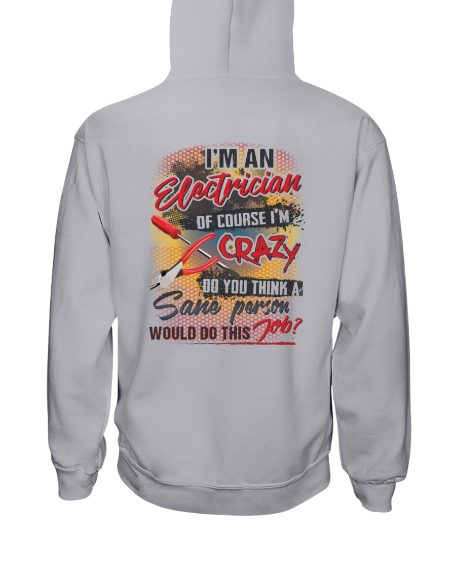 Electrician - Of course I'm crazy Hooded Sweatshirt