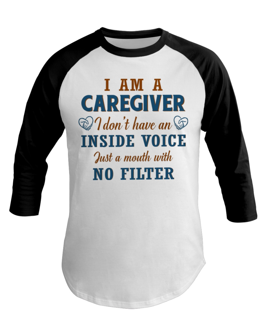 Caregiver Just A Mouth With no Filter Baseball Tee
