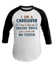 Caregiver Just A Mouth With no Filter Baseball Tee front