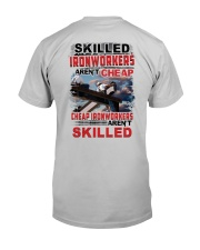 Skilled Ironworkers Aren't Cheap Classic T-Shirt back