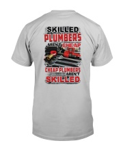 Skilled Plumbers Aren't Cheap Classic T-Shirt back