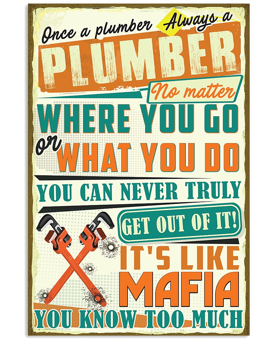 Once a Plumber always a Plumber It's like Mafia 24x36 Poster
