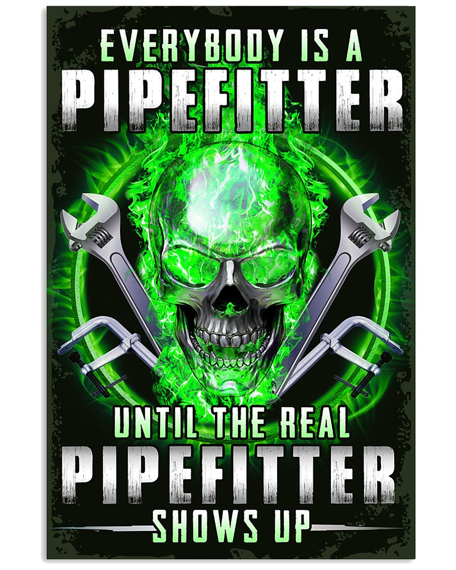 The Real Pipefitter Shows Up 11x17 Poster