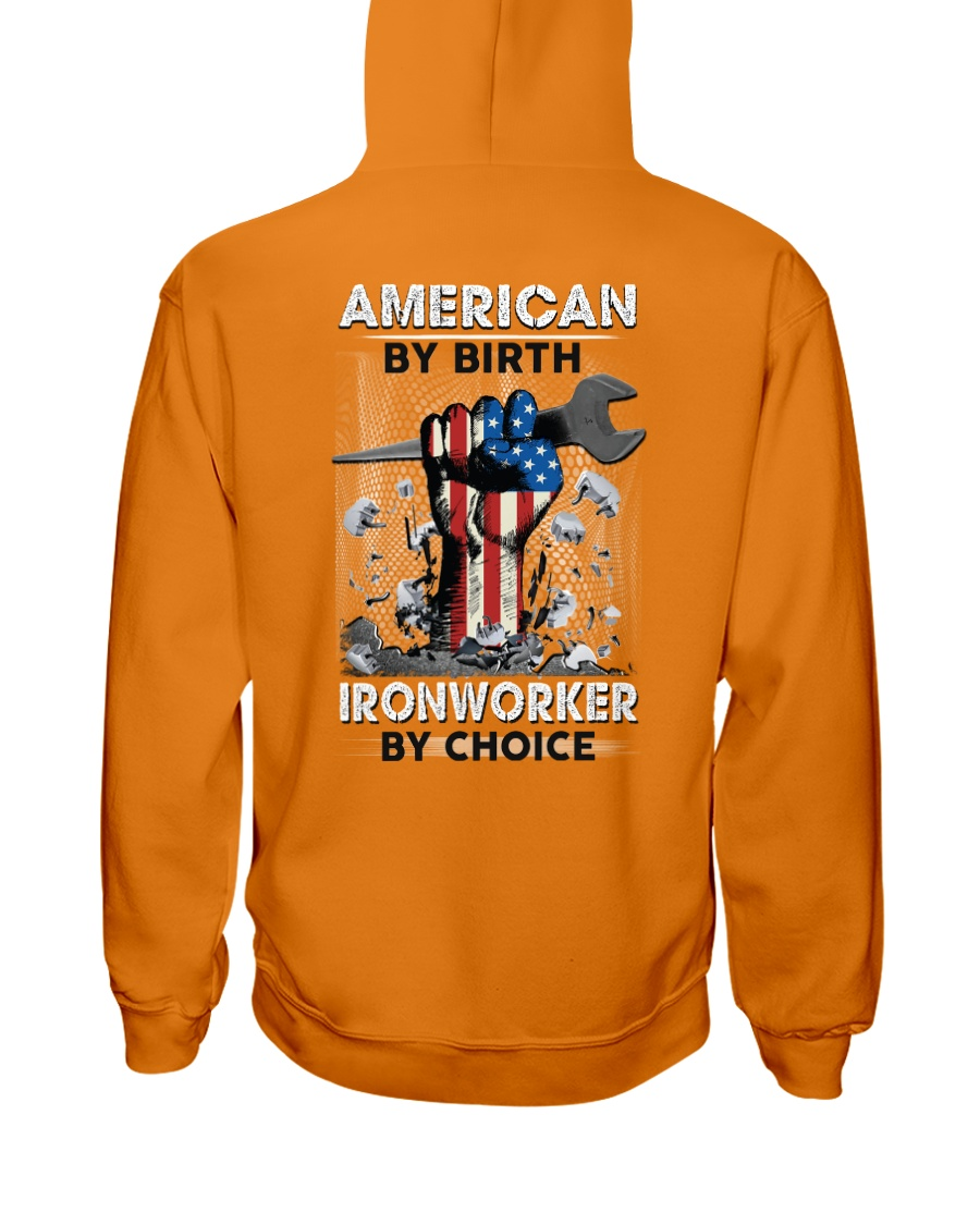American By Birth Ironworker By Choice Hooded Sweatshirt