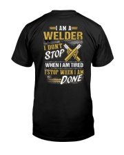 Welder-I don't stop when I am tired Classic T-Shirt back