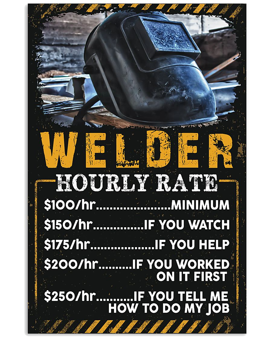 Welder's Hourly Rate 11x17 Poster
