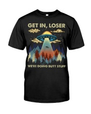 Get in loser we're doing butt stuff ufo T-Shirt Classic T-Shirt front