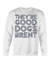 They're Good Dogs Brent T-Shirt Crewneck Sweatshirt thumbnail