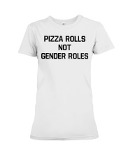 Pizza Rolls Not Gender Roles Shirt Premium Fit Ladies Tee tile