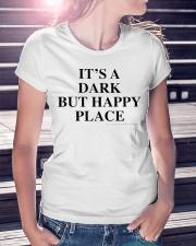 It's A Dark But Happy Place T-Shirt Ladies T-Shirt lifestyle-women-crewneck-front-7