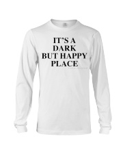 It's A Dark But Happy Place T-Shirt Long Sleeve Tee thumbnail