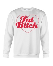 Fat Bitch T-Shirt Crewneck Sweatshirt tile
