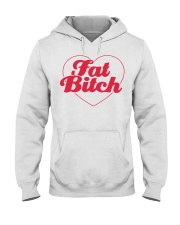 Fat Bitch T-Shirt Hooded Sweatshirt tile