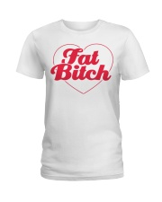 Fat Bitch T-Shirt Ladies T-Shirt front