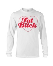 Fat Bitch T-Shirt Long Sleeve Tee tile