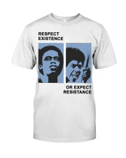 Respect Existence Or Expect Resistance T-Shirt Premium Fit Mens Tee thumbnail